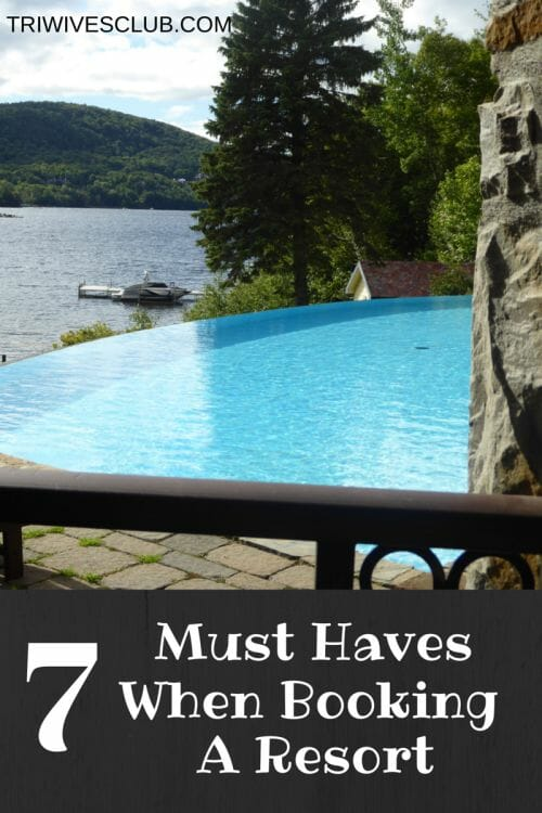 what are the must haves when booking a resort