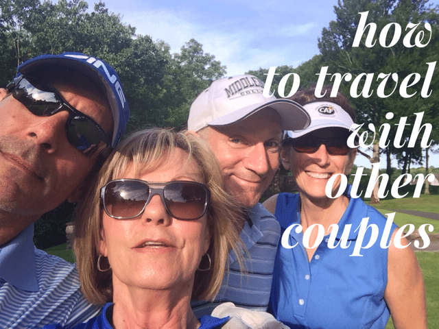 how to travel with other couples and stay friends