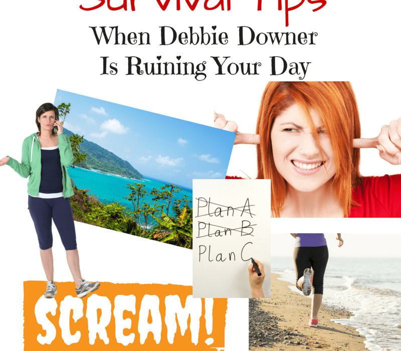 survival tips for dealing with a debbie downer