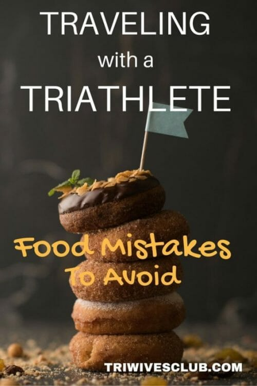 how to avoid food mistakes traveling with a triathlete