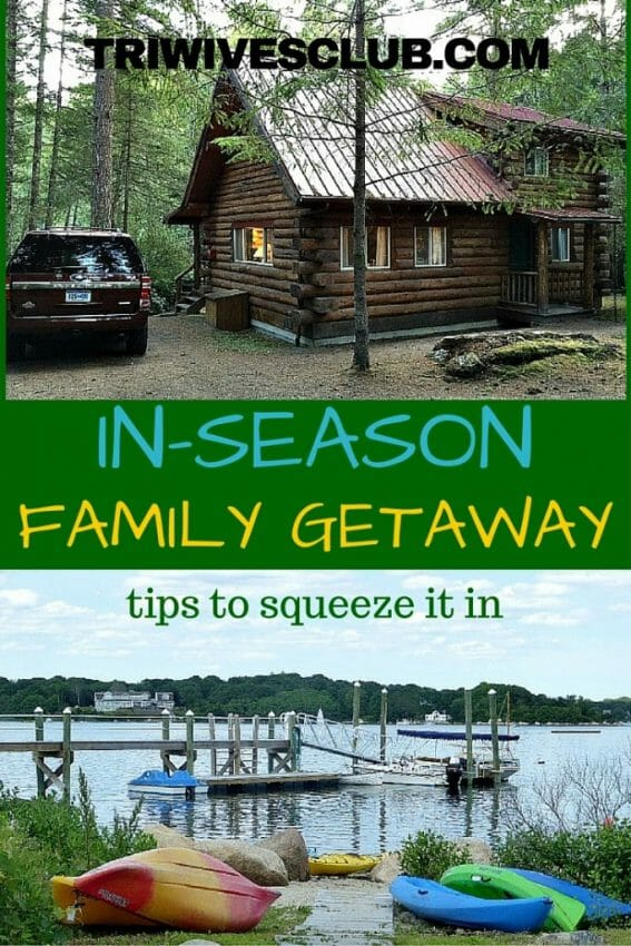 how to squeeze in an in-season family getaway