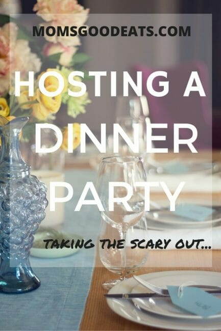 taking the scary out of hosting a dinner party