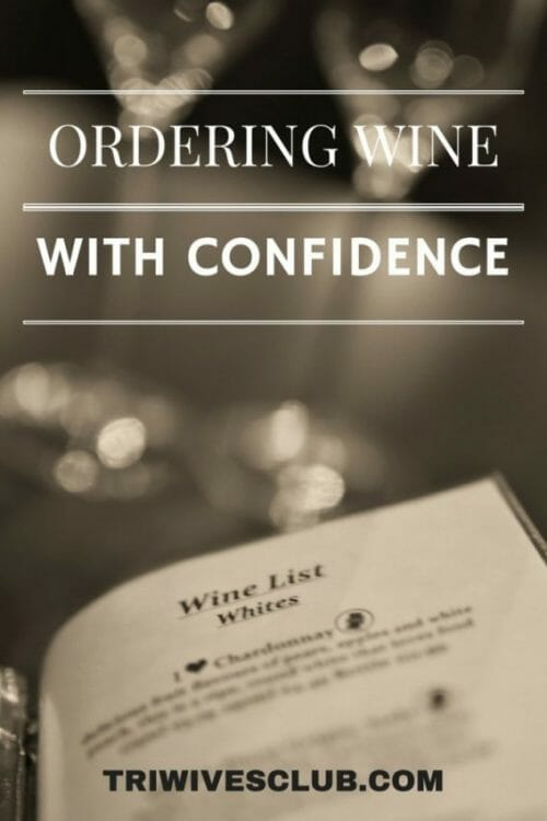 ANY TIPS FOR ORDERING WINE WITH CONFIDENCE