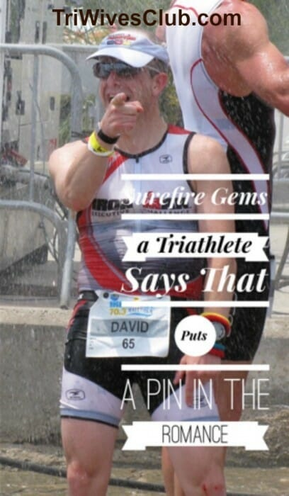 what are surefire things a triathlete says to put a pin in the romance