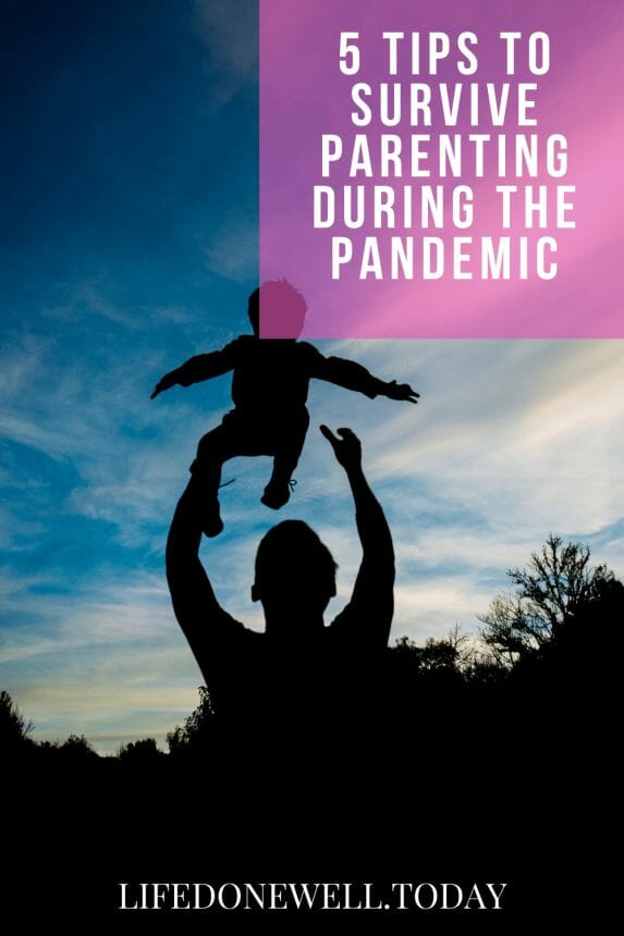 Pandemic parenting is difficult but these 5 tips might make it a little better.